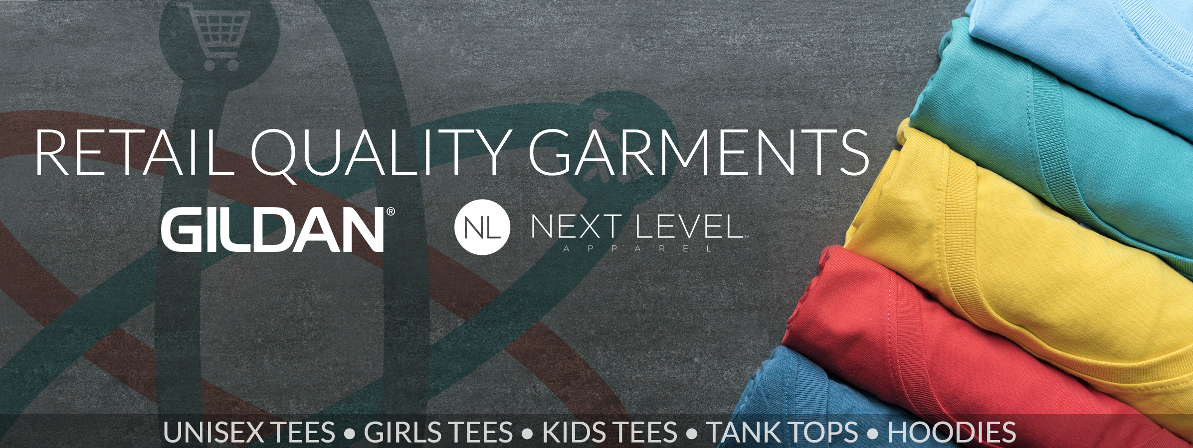 Retail Quality Garments from Gildan and Next Level